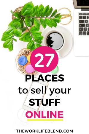 27 Places To Sell Your Stuff Online And Make Money From Home