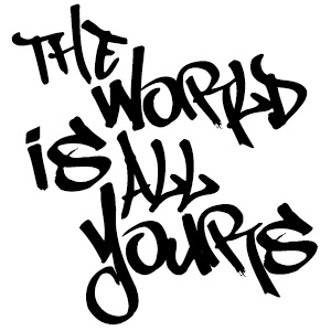 The World Is All Yours