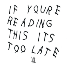 "Drake's ""If You're Reading This It's Too Late"""