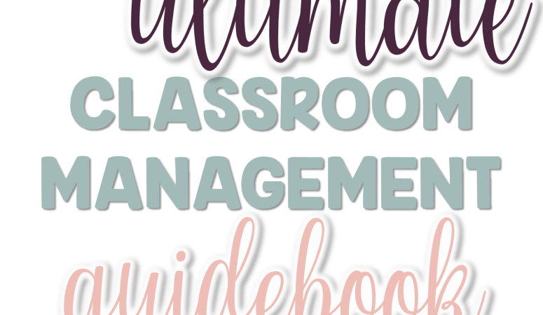 The Classroom Management Guidebook
