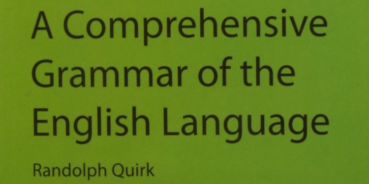 A Comprehensive Grammar Of the English Language by Randolph Quirk