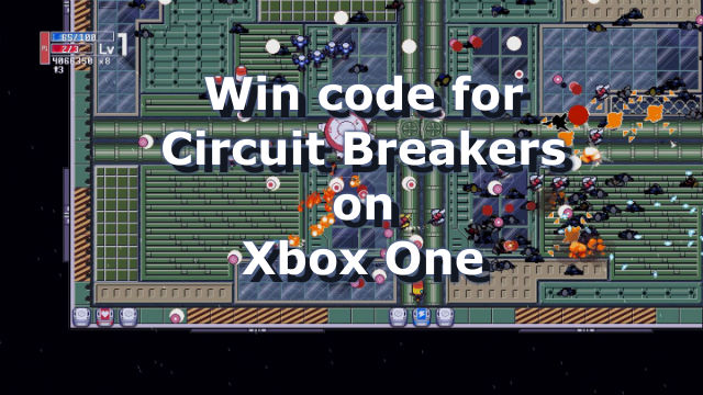 Enter Now - Win code for Circuit Breakers on Xbox One!