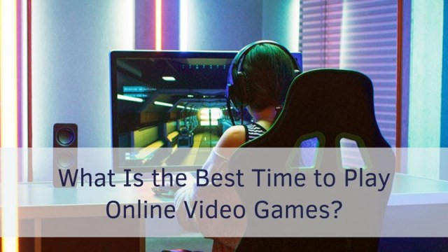 What Is The Best Time To Play Online Video Games Thexboxhub