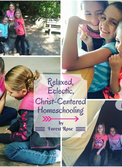 Relaxed, Eclectic, Christ-Centered Homeschooling