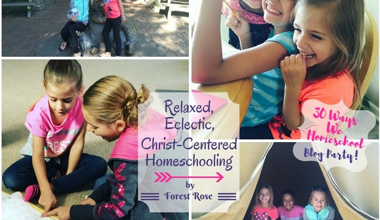 Meet my friend, Forest Rose, a relaxed, eclectic Christ-Centered homeschooling mama of 3 girls.