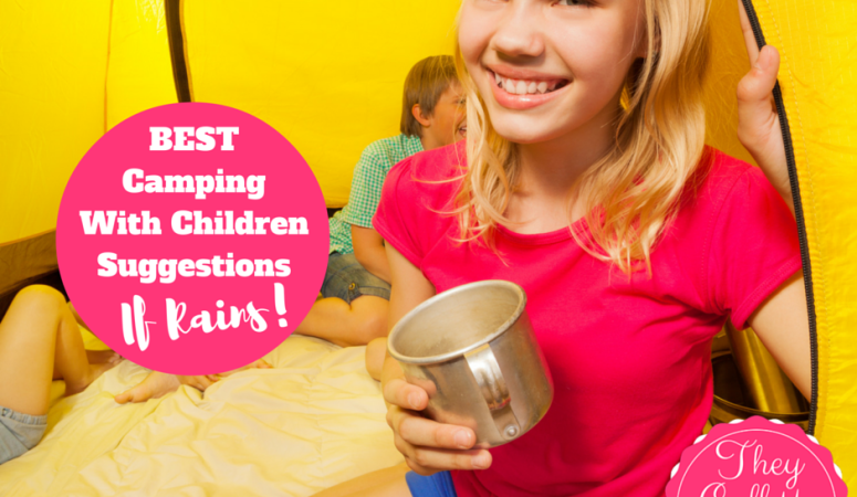Best Advice For Camping With Children If Rains!