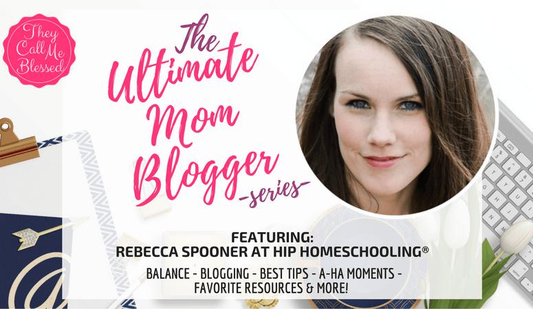 The Ultimate Mom Blogger: Rebecca Spooner, Hip Homeschooling