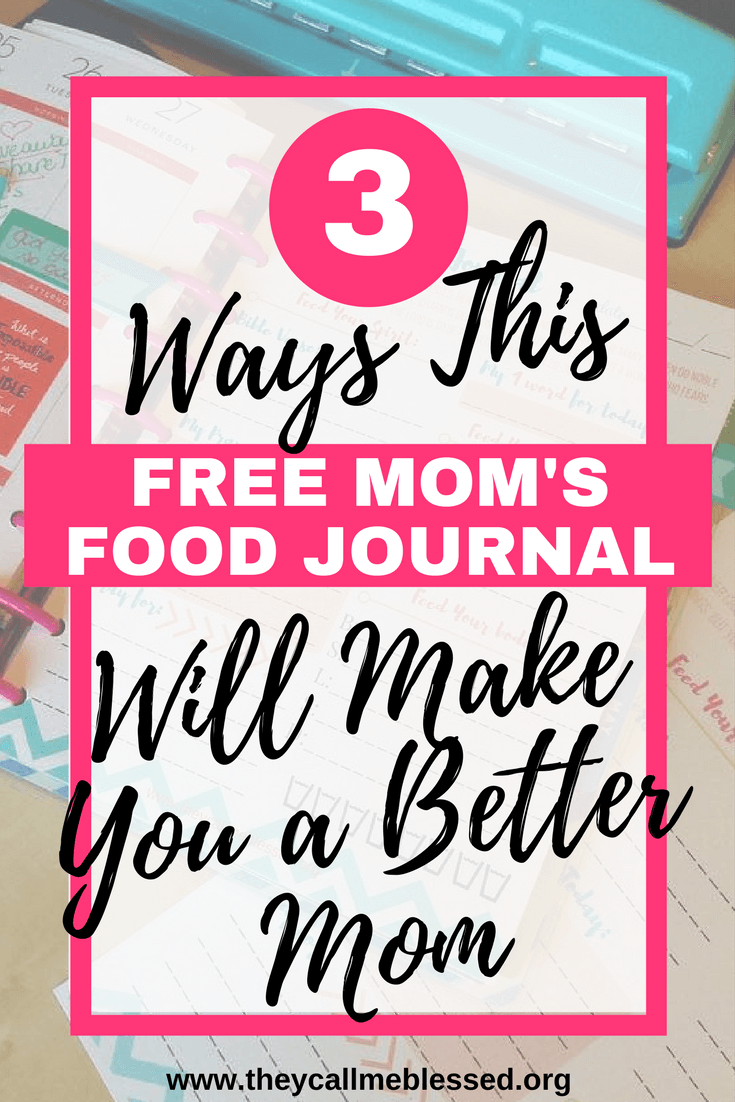 3 ways this free mom s food journal will make you a better mom