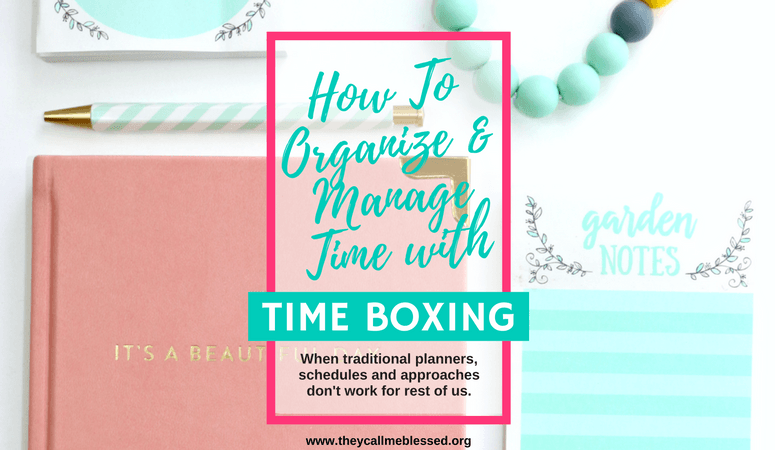 How To Organize & Manage Your Time with Time Boxing