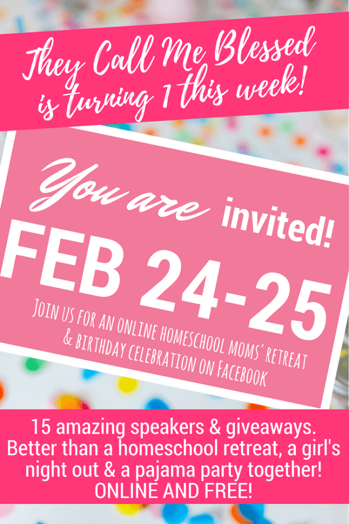 They Call Me Blessed Birthday Celebration: Join us for an online homeschool moms' retreat & birthday celebration on Facebook. Better than a homeschool retreat & a girl's night out!