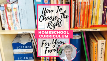 How To Choose The Right Homeschool Curriculum For Your Family (1)