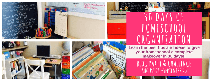 30 Days of Homeschool Organization Blog Party & Challenge | Organize Your