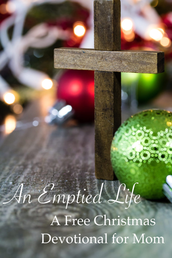 An Emptied Life: A Free Christmas Devotional for Mom