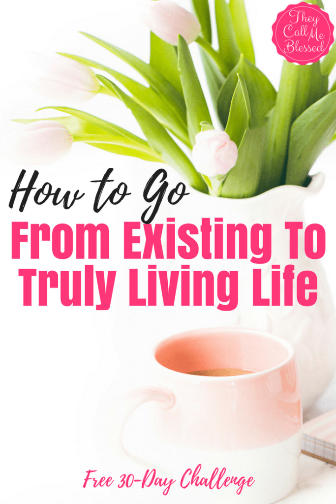Existing To Truly Living Life