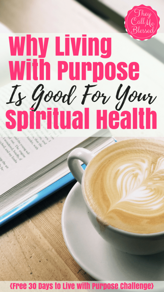 Why Living With Purpose Is Good For Your Spiritual Health