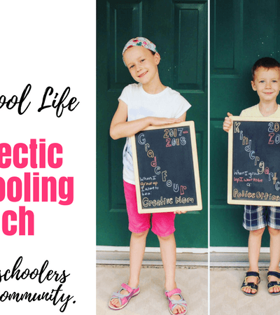 Our Homeschool Life And Our Eclectic Homeschooling Approach