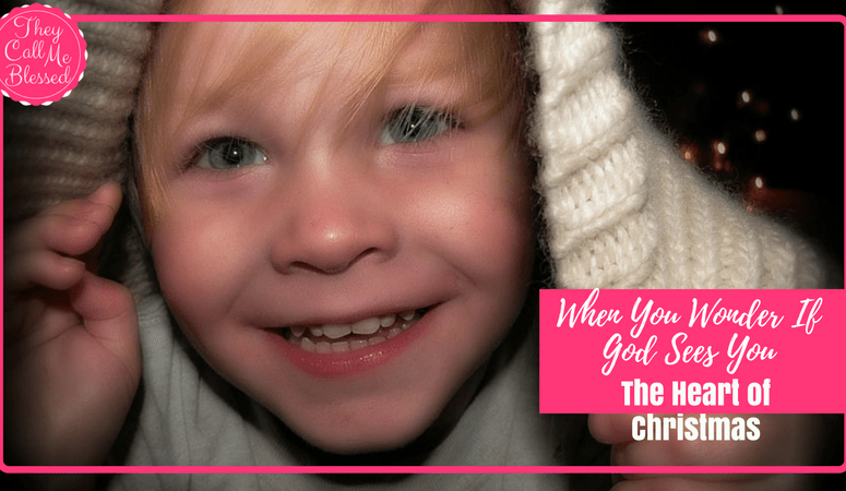 When You Wonder If God Sees You: The Heart of Christmas