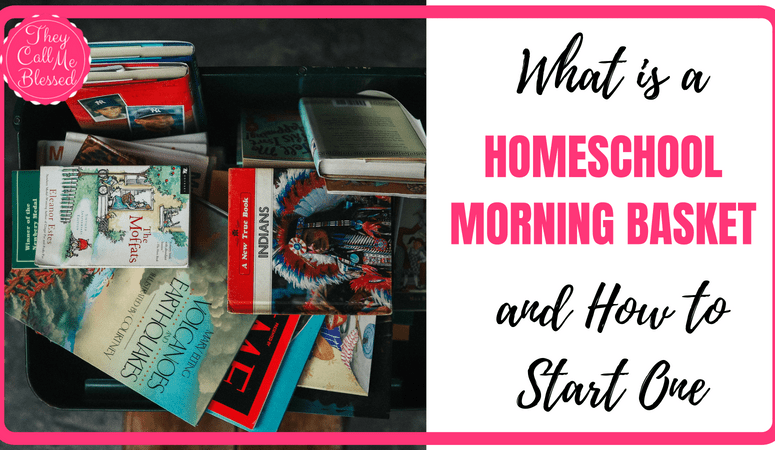 What is a Homeschool Morning Basket, and How to Start One