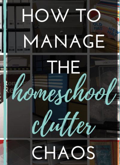 How To Manage the Homeschool Clutter Chaos