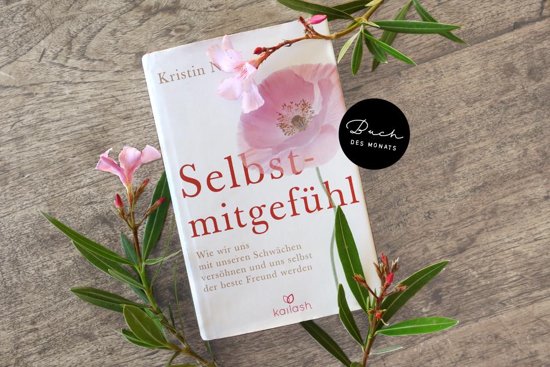 Buch des Monats Juni 2017 Kristin Neff Selbstmitgefühl Selbstliebe self compassion self love Review Rezension Empfehlung