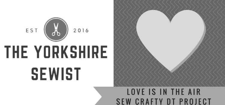 My February 'Love is in the Air' Project for Sew Crafty Shop