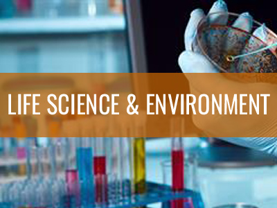 LIFE SCIENCE & ENVIRONMENT