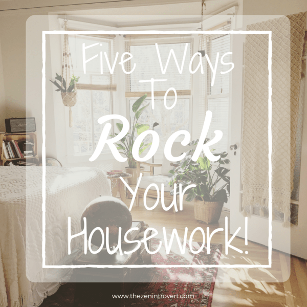 Rock Your Housework With These 5 Easy Tips!