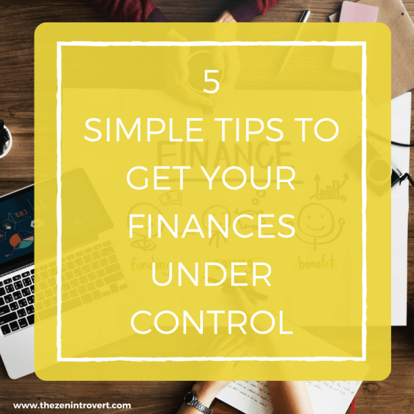 5 Simple Tips To Get Your Finances Under Control