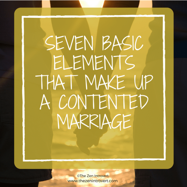 Seven Basic Elements That Make Up a Contented Marriage