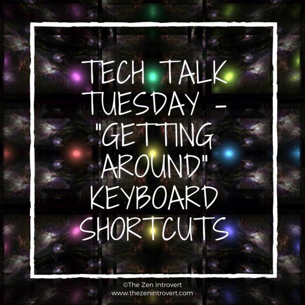 "Tech Talk Tuesday – ""Getting Around"" Keyboard Shortcuts"