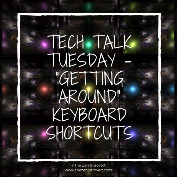 "Tech Talk Tuesday – ""Getting Around"" Keyboard Shortcuts"