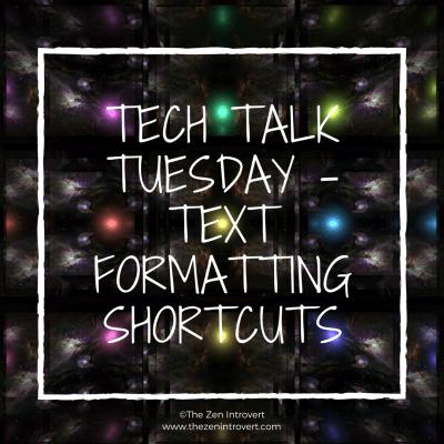 Tech Talk Tuesday - Text Formatting Shortcuts