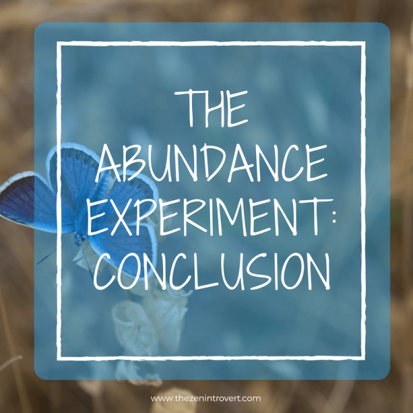 The Abundance Experiment: Conclusion