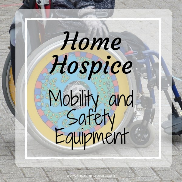 Home Hospice Mobility and Safety Care