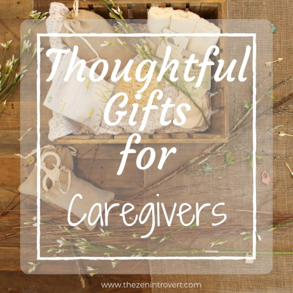 Thoughtful Gifts For Caregivers