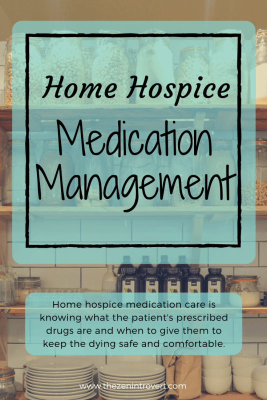 Home hospice medication care is knowing what the patient's prescribed drugs are and when to give them to keep the dying safe and comfortable. #Hospice #caregiver #medication #caregiver tips