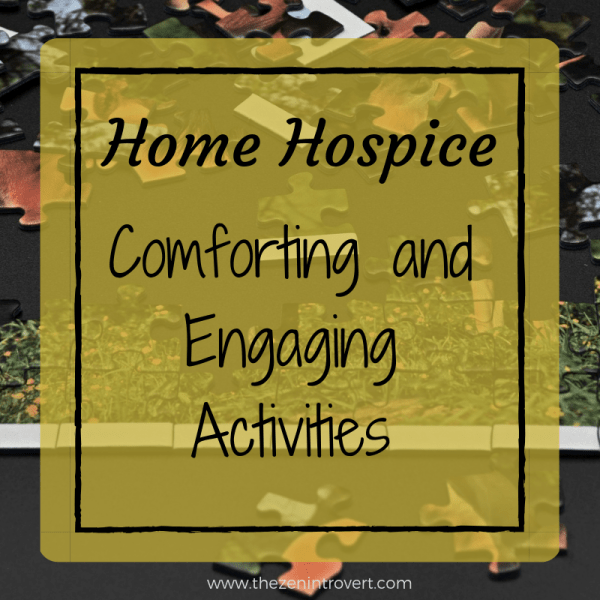 Home Hospice – Comforting and Engaging Activities