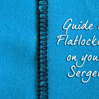 Flatlocking with your Serger – Tutorial