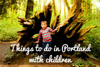 Things to do in Portland with Children