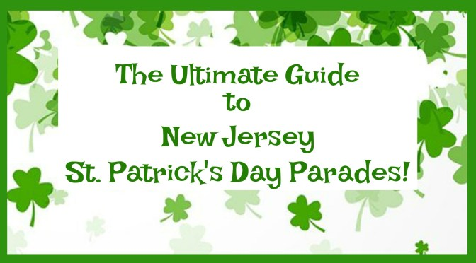 447b4c989dcb3 The Ultimate Guide to St. Patrick s Day Parades in New Jersey ...