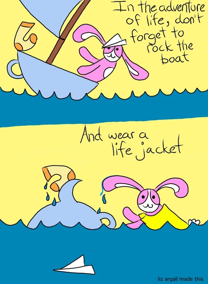 124: Lifestyle advice from a small pink bunny, part 6. Rockin' boat