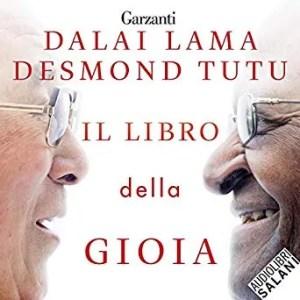 Il libro della gioia -  Dalai Lama (Autore), Desmond Tutu (Autore), Andrea Oldani (Narratore), Salani (Editore)