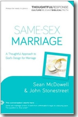 Same-Sex Marriage: Thoughtful Response by McDowell & Stonestreet
