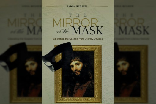 Lydia McGrew Mirror or the Mask Cover
