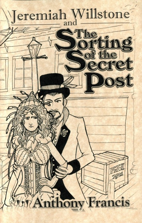 Jeremiah Willstone and the Sorting of the Secret Post by Anthony Francis