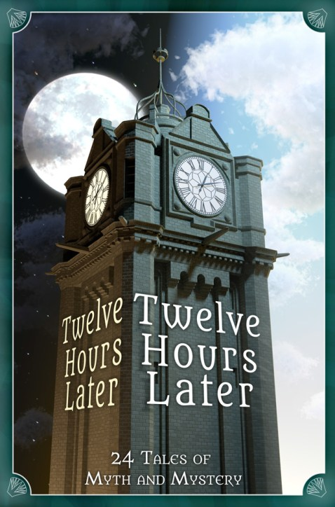 cover of Twelve Hours Later, steampunk charity anthology