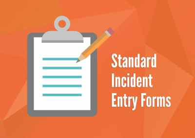Standard Incident Entry Forms