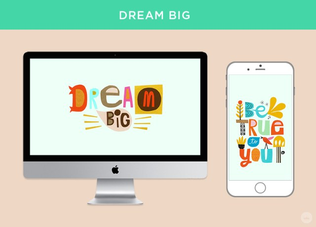 Dream big digital wallpapers