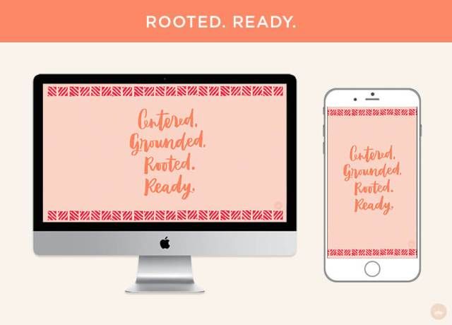 Free February 2019 digital wallpapers: Rooted. Ready. | thinkmakeshareblog.com
