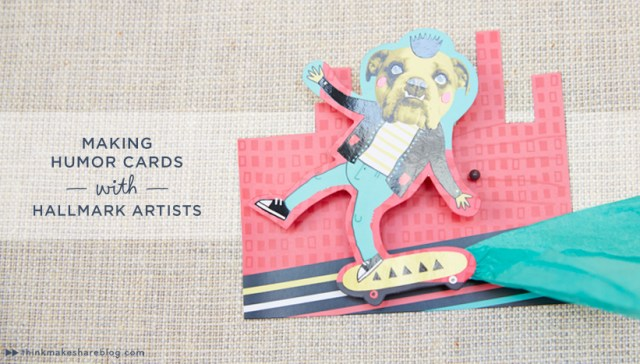 Making humor cards with Hallmark artists lead | thinkmakeshareblog.com